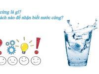 Nước cứng là gì? Các phương pháp xử lý nước cứng