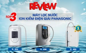 review-top-3-may-loc-nuoc-ion-kiem-dien0giai-panasonic