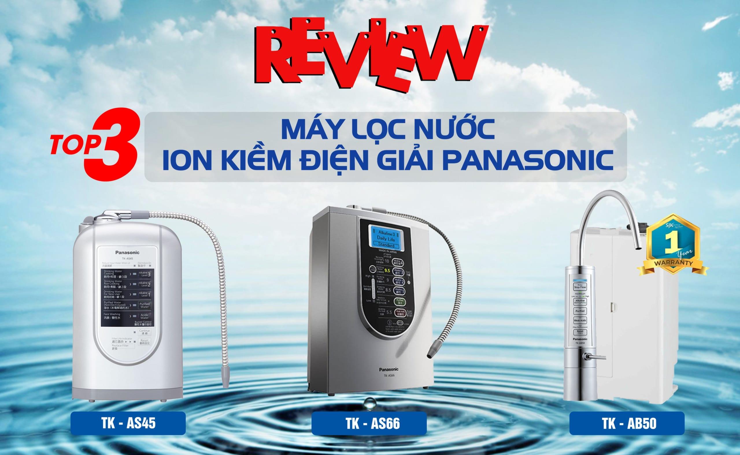 review-top-3-may-loc-nuoc-ion-kiem-dien0giai-panasonic
